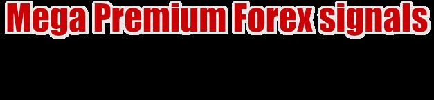 mega premium forex signals
